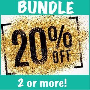 20% off BUNDLES of 2 or more
